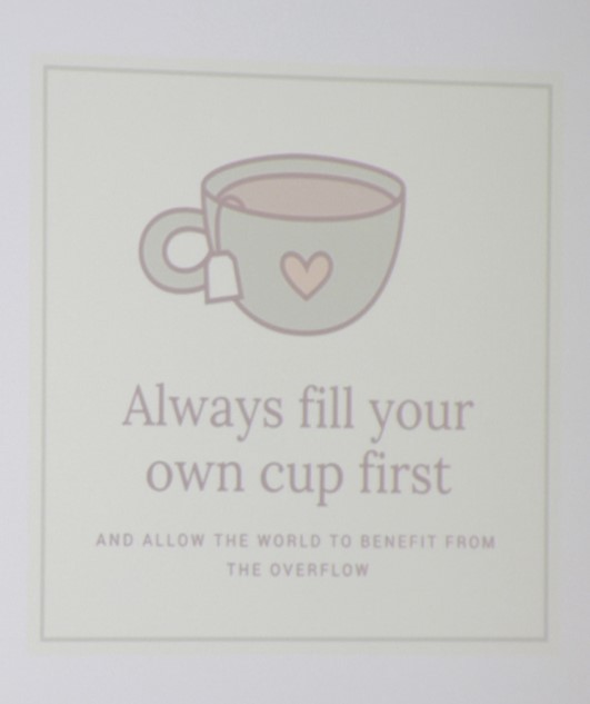 Always fill your own cup first